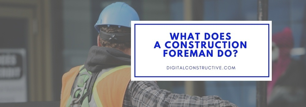 featured image for a blog post about what a construction foreman does