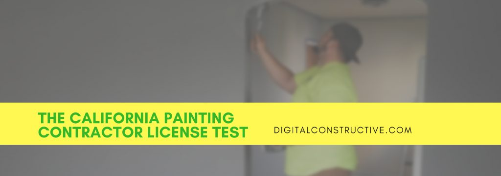 featured image for a blog post about the california painting contractor license test. image features a man painting in a house