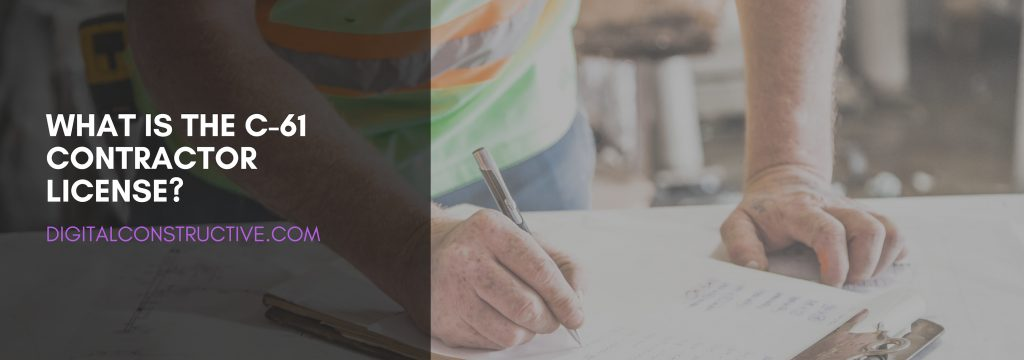 A contractor standing over a clipboard writing information down on a construction site. blog post covers how to get the c-61 contractors license