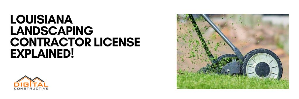 the complete landscaping contractor license guide for Louisiana