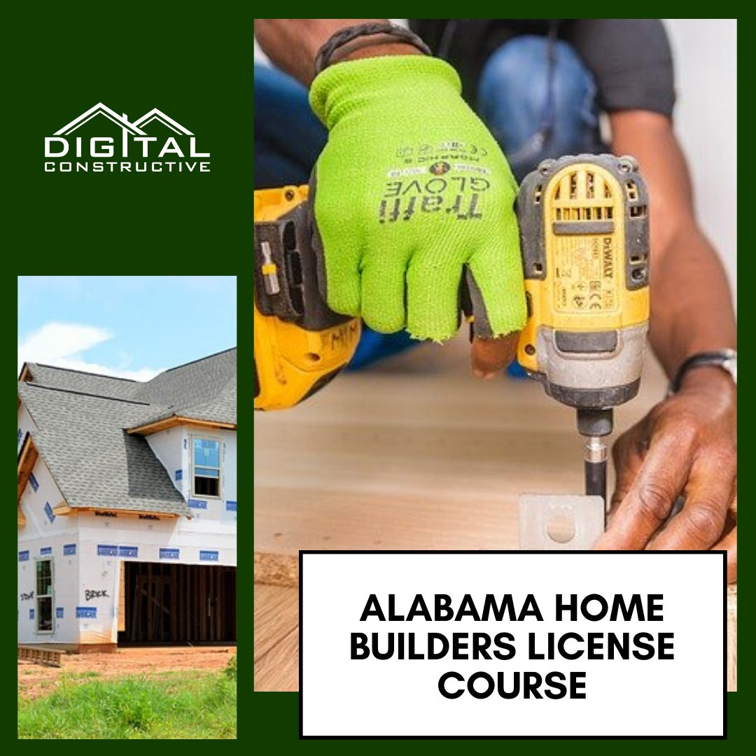 complete guide to the Alabama Home builders license