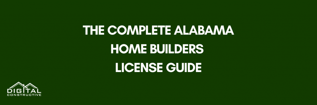 the complete guide to the alabama home builders license
