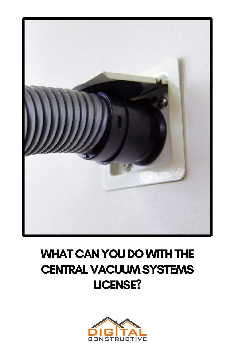 what you can do with the California central vacuum systems contractor license