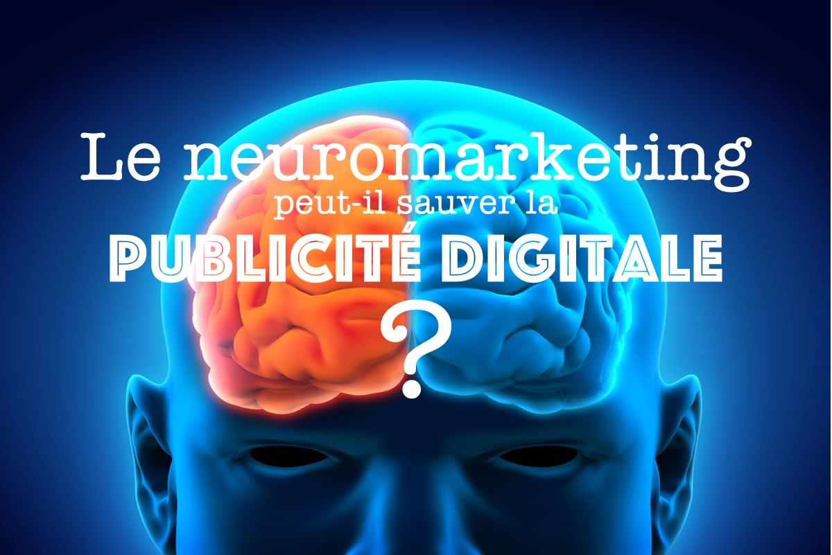 Neuromarketing publicité digitale