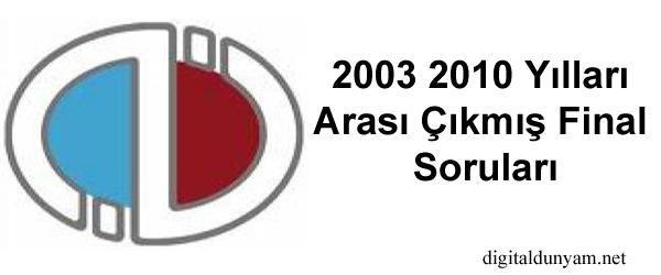 Çıkmış final soruları 2003-2010 arası