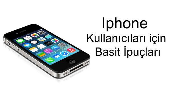 Iphone kullanıcıları için basit ipuçları