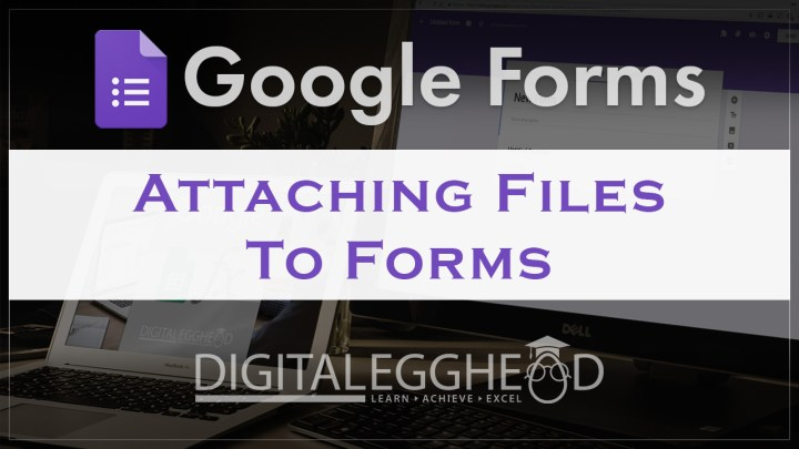 Google Forms Tips - Header - Attach Files to Forms