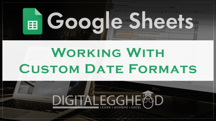 Google Sheets Tips - Header - Custom Date Format