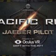Pacific Rim Jaeger Pilot - Oculus VR