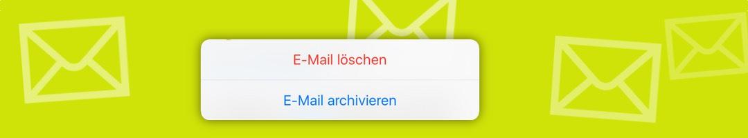 iOS Tipp: E-Mail löschen oder archivieren