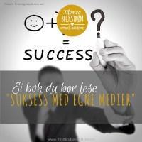 """""""Suksess med egne medier"""" - ei bok du BØR lese!"""