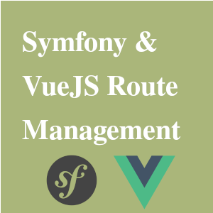 Routing with Symfony and Vuejs Router - Digital Fortress