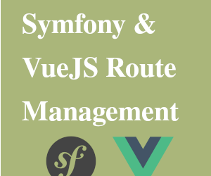 Routing with Symfony and Vuejs Router