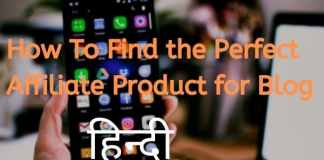 How To Find the Perfect Affiliate Product for Blog