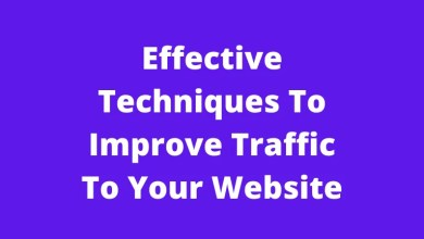 Effective Techniques To Improve Traffic To Your Website