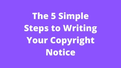 The 5 Simple Steps to Writing Your Copyright Notice