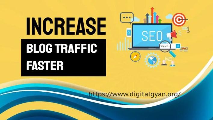 increase blog traffic faster