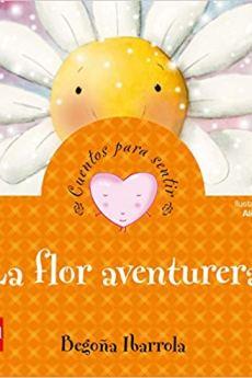 La flor aventurera - Begoña Ibarrola