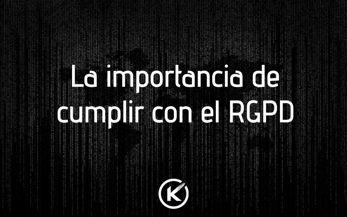 La importancia de cumplir con el RGPD