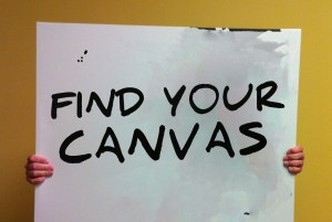 "painted sign ""find your canvas"""