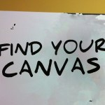 """painted sign """"find your canvas"""""""