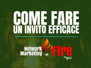 Come Fare Un Invito Efficace I Network Marketing On Fire I