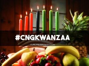 Celebrate Kwanzaa With Me - CURLYNUGROWTH.com