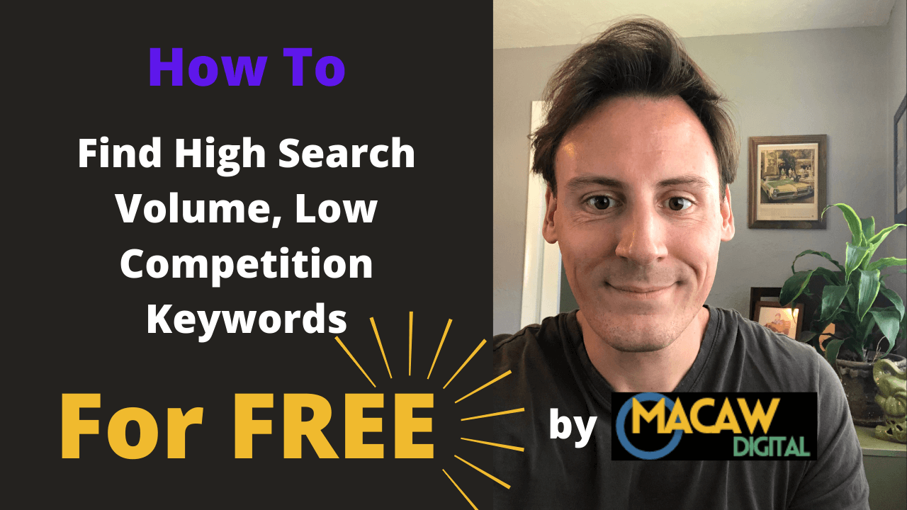 How to Find High Search Volume Low Competition Keywords (For Free)