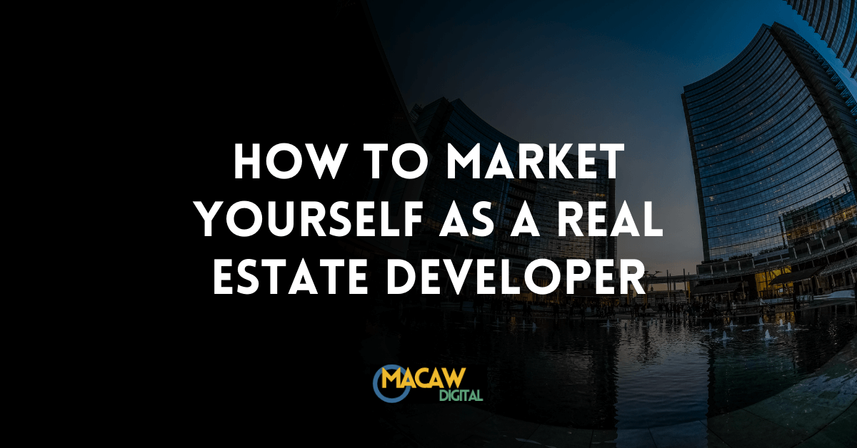 How to create a digital Real estate development Marketing plan (part 1)