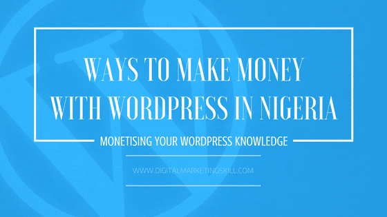 Ways to make money with WordPress in Nigeria