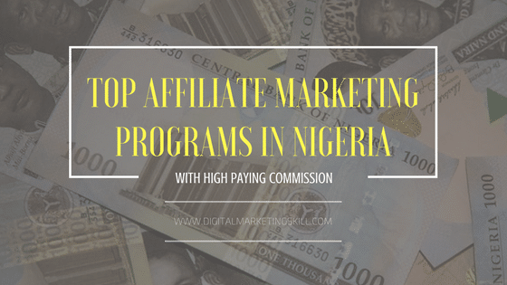 Top Affiliate Marketing Programs in Nigeria With High Commission