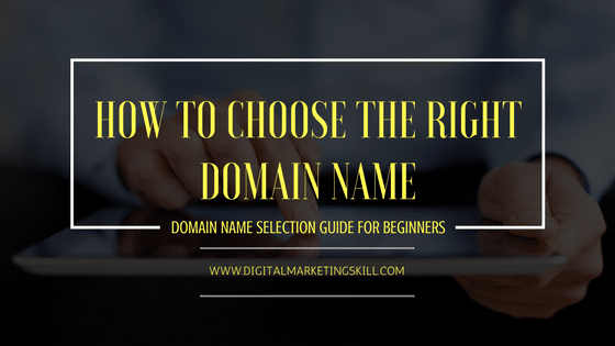 HOW TO CHOOSE THE RIGHT DOMAIN NAME FOR YOUR WEBSITE OR BLOG