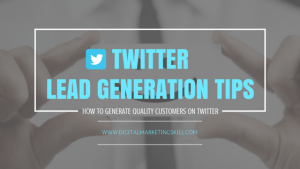 How To Generate Leads On Twitter To Drive More Sales