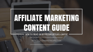 Affiliate Marketing Content Guide_How To Create Interesting Content For Your Audience