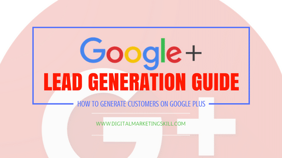 Google+ Lead Generation Guide _ Effective Ways To Generate Leads
