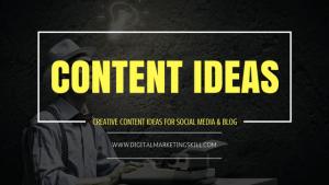 Creative Content Ideas for Social Media & Blog