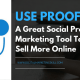 USE PROOF - A Great Social Proof Marketing Tool To Sell More Online