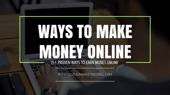 HOW TO MAKE MONEY ONLINE - PROVEN WAYS TO EARN MONEY ONLINE
