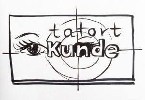 Tatort Kunde