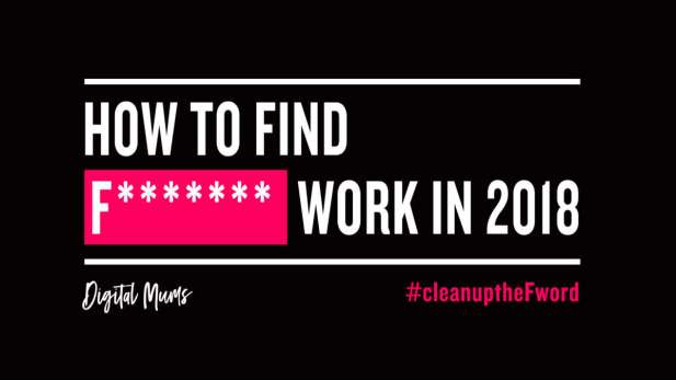 Digital Mums How to find F******* Work in 2018