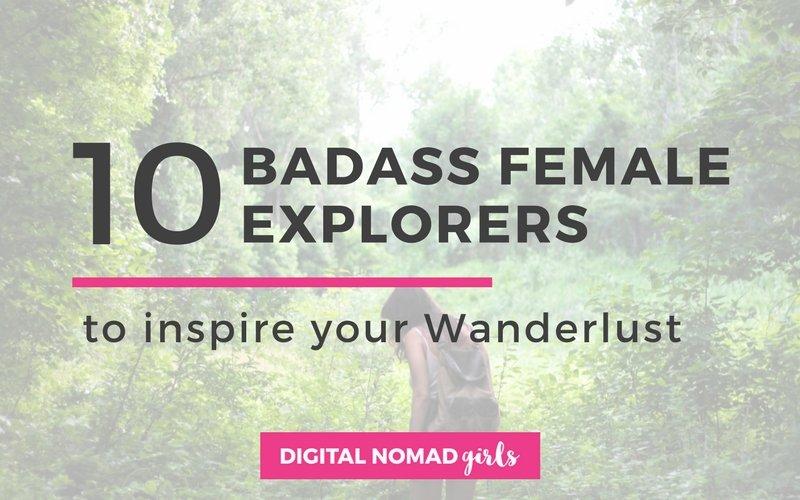 10 Badass female explorers to spark your wanderlust