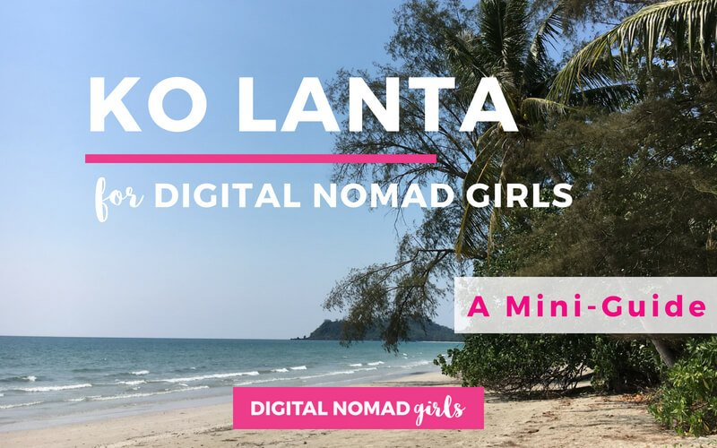 Digital Nomad Girls Guide to Ko Lanta