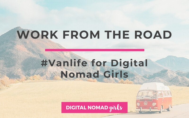Work From The Road – Vanlife For Digital Nomad Girls