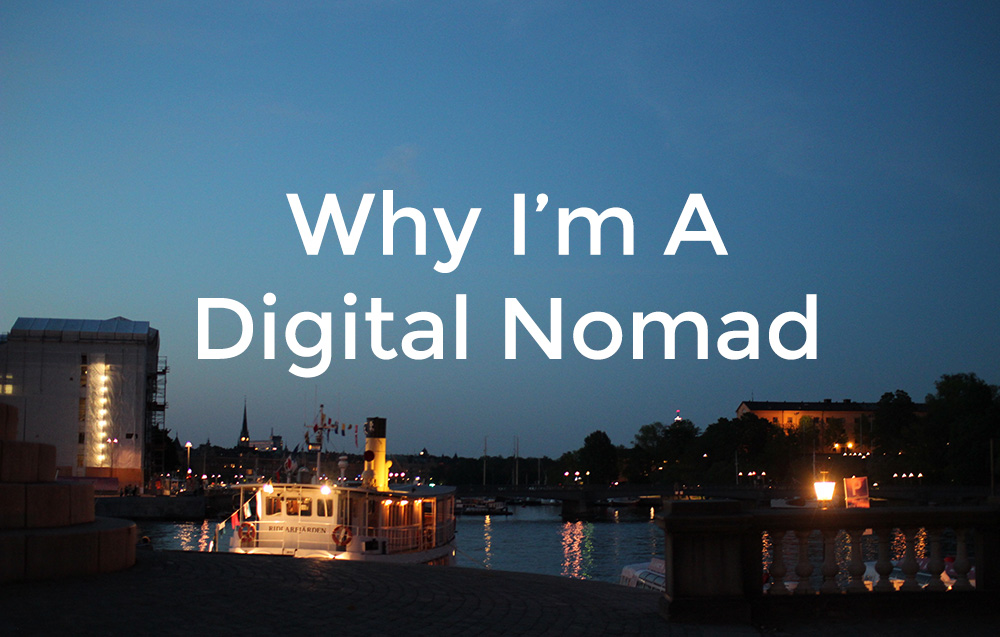 Why I'm a Digital Nomad