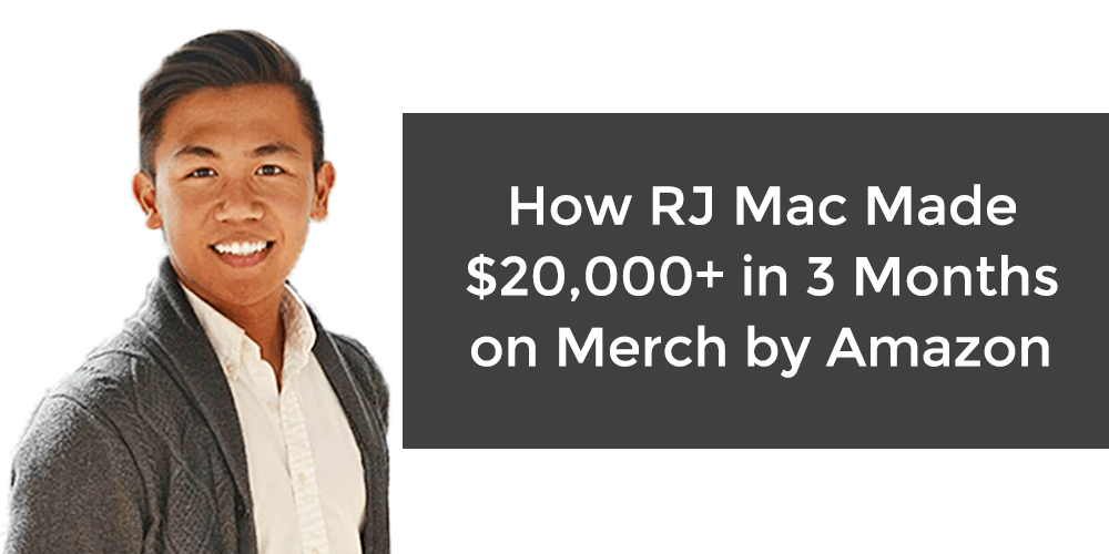 DNQ Ep. 17: How RJ Mac Made $20,000+ in His First 3 Months on Merch by Amazon
