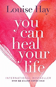 you can heal your life louise hay