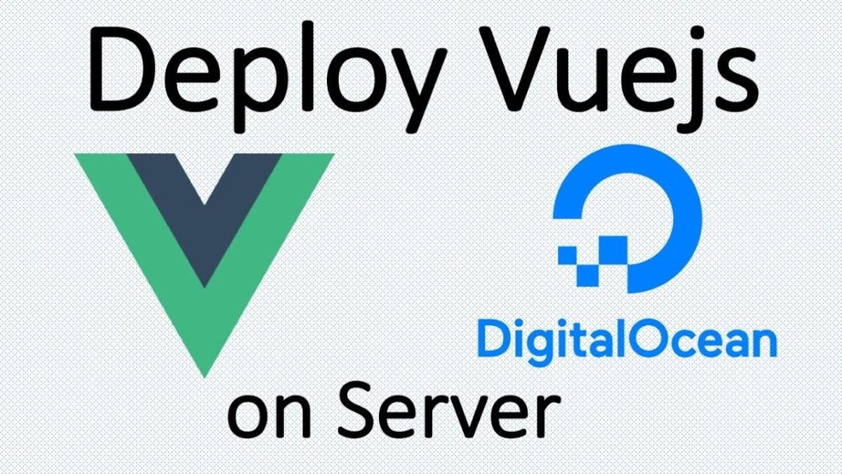 Deploy Vuejs App On DigitalOcean Ubuntu Server – Digital