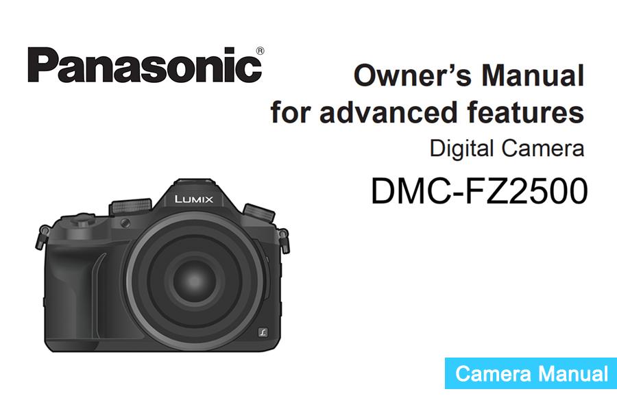 panasonic lumix dmc fz2500 fz2000 instruction or owner s manual rh digitalphotographylive com panasonic lumix camera user manual panasonic camera user manual