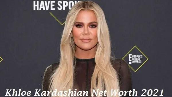 Khloe Kardashian Net Worth 2021 Age, Height- DigitalRamnagar