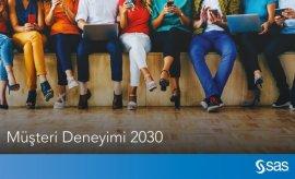 SAS 2030'da müşteri deneyimi